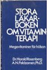 """Rosenberg, Harold & Feldzamen """"Stora läkarboken om vitaminterapi - Megavitaminer för hälsan"""" INBUNDEN SLUTSÅLD"""