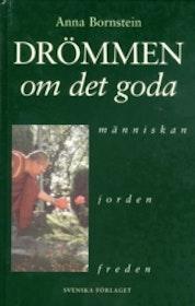"""Bornstein, Anna """"Drömmen om det goda : människan, jorden, freden"""" KARTONNAGE"""