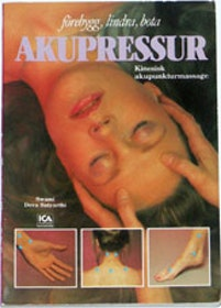 """Satyarthi, Deva Swami, """"Akupressur - förebygg, lindra bota med kinesisk akupunkturmassage"""" SLUTSÅLD"""