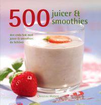 """Watson, Christine, """"500 juicer & smoothies - den enda bok med juicer & smoothies du behöver"""" SLUTSÅLD"""