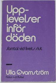 """Qvarnström, Ulla, """"Upplevelser inför döden - Samtal vid livets slut"""" HÄFTAD SLUTSÅLD"""
