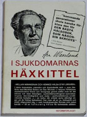 """Waerland, Are, """"I sjukdomarnas häxkittel"""" HÄFTAD"""