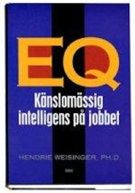 """Weisinger, Hendrie, """"EQ - känslomässig intelligens på jobbet"""" INBUNDEN NYSKICK, ENDAST 1 EX!"""