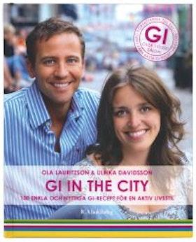"""Lauritzon, Ola & Ulrika Davidsson, """"GI in the city - 100 enkla och nyttliga GI-recept för en aktiv livsstil"""""""