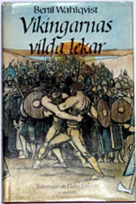 "Wahlqvist, Bertil ""Vikingarnas vilda lekar"" INBUNDEN SLUTSÅLD"