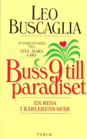 """Buscaglia, Leo """"Buss 9 till paradiset - en resa i kärlekens spår"""" HÄFTAD"""
