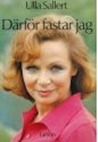 """Sallert, Ulla, """"Därför fastar jag"""" HÄFTAD"""