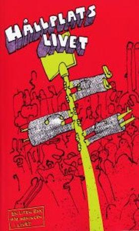 """""""Hållplats livet - en liten bok om meningen i livet"""", bidrag av 14 välkända svenska författare och illustratörer"""