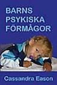 """Eason, Cassandra, """"Barns psykiska förmågor"""" HÄFTAD SLUTSÅLD"""