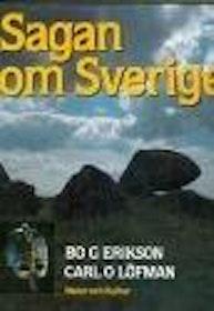 """Erikson, Bo G. & Carl Löfman, """"Sagan om Sverige - bilder från forntiden"""" INBUNDEN SLUTSÅLD"""