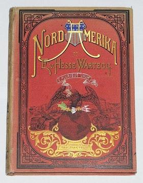 """Ernst von Hesse-Wartegg, """"Nord-Amerika i våra dagar - två delar i en volym"""" utg. 1880, SLUTSÅLD"""