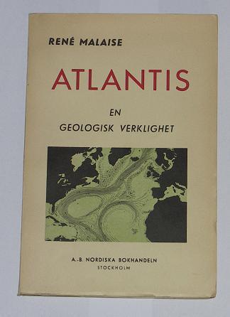 """Malaise, René, """"Atlantis - en geologisk verklighet"""" OSPRÄTTAD ORIG. UTGÅVA 1951, MKT FIN, SLUTSÅLD"""