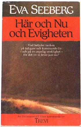 """Seeberg, Eva, """"Här och Nu och Evigheten"""" HÄFTAD"""