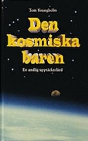 """Youngholm, Tom """"Den kosmiska baren - en andlig upptäcktsfärd"""" KARTONNAGE"""