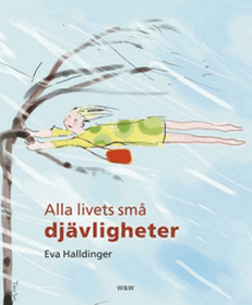 """Halldinger, Eva """"Alla livets små djävligheter""""  ENDAST 1 EX!"""