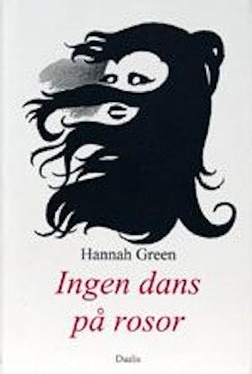 """Green, Hannah, """"Ingen dans på rosor"""" INBUNDEN"""