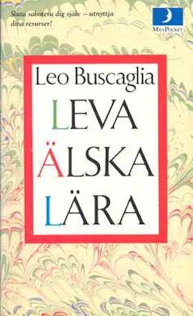 """Buscaglia, Leo, """"Leva, älska lära"""" KARTONNAGE"""