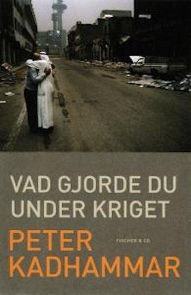 """Kadhammar, Peter, """"Vad gjorde du under kriget?"""