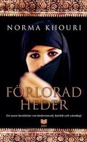"""Khouri, Norma, """"Förlorad heder - en sann berättelse om hedersmord, kärlek och vänskap"""""""