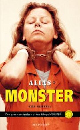 """Russell, Sue, """"Alias Monster - den sanna berättelsen bakom filmen MONSTER"""""""