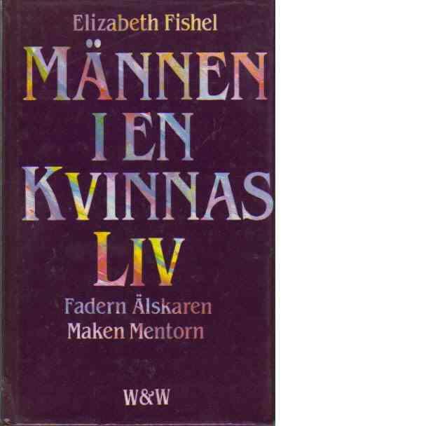 """Fishel, Elizabeth """"Männen i en kvinnas liv"""" KARTONNAGE"""