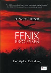 """Lesser, Elizabeth, """"Fenixprocessen - Finn styrka i förändring"""" INBUNDEN"""
