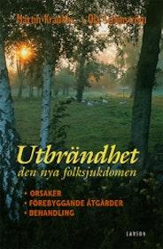 """Krauklis, Martin & Schenström, Ola """"Utbrändhet - den nya folksjukdomen : orsaker, förebyggande åtgärder, behandling"""""""