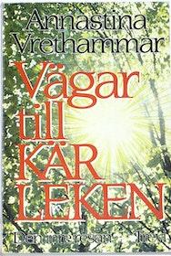 """Vrethammar, Annastina, """"Vägar till kärleken - den inre resan"""" HÄFTAD"""