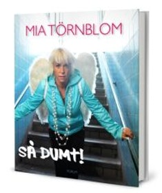 "Törnblom, Mia ""Så dumt!"""