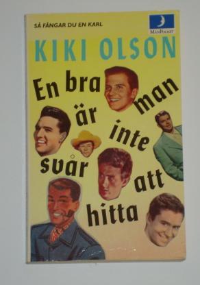 """Olson, Kiki, \En bra man är inte svår att hitta - så fångar du en karl\"""" HÄFTAD ENDAST 1 EX!"""""""
