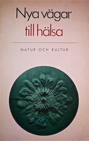 """Jacobson, Nils-Olof (red.) """"Nya vägar till hälsa: impulser till en alternativ medicin"""" HÄFTAD"""