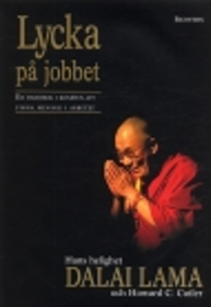 """Dalai Lama & Howard C Cutler """"Lycka på jobbet"""" INBUNDEN"""