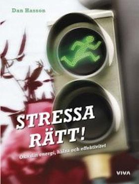 """Hasson, Dan """"Stressa rätt! Öka din energi, hälsa och effektivitet"""""""