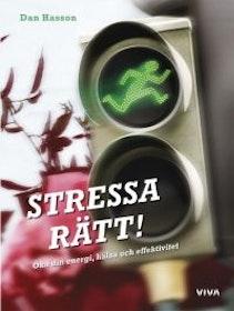 """Hasson, Dan """"Stressa rätt! Öka din energi, hälsa och effektivitet"""" INBUNDEN"""