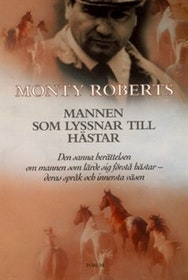 """Roberts, Monty """"Mannen som lyssnar till hästar"""" HÄFTAD"""