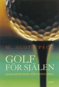 """Peck, Scott M., """"Golf för själen - golflektioner för livets resa"""" INBUNDEN NYSKICK"""
