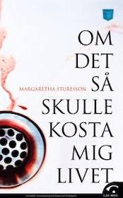"""Sturesson, Margaretha, """"Om det så skulle kosta mig livet"""" POCKET"""