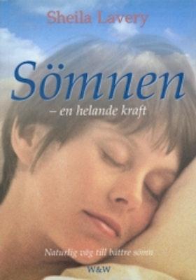 """Lavery, Sheila """"Sömnen - en helande kraft. Naturlig väg till bättre hälsa"""" HÄFTAD"""
