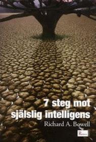 """Bowell, Richard A., """"7 steg mot mänsklig intelligens"""" INBUNDEN"""