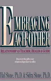 "Stone, Hal & Sidra, ""Embracing each other - Relationship as Teacher, Healer & Guide"""