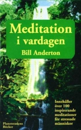 """Anderton, Bill """"Meditation i vardagen"""" HÄFTAD"""
