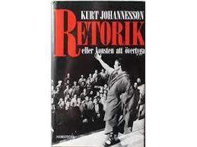 """Johannesson, Kurt """"Retorik eller konsten att övertyga"""""""
