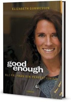 "Gummesson, Elizabeth, ""Good Enough - bli fri från din perfektionism"" INBUNDEN, ENDAST 1 EX! (OBS på svenska)"