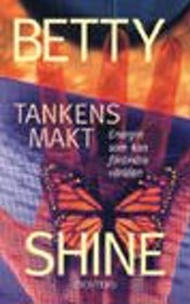 "Shine, Betty, ""Tankens makt"" ANTIKVARISK POCKET"