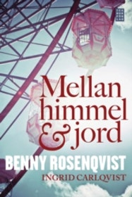 """Rosenqvist, Benny & Carlqvist, Ingrid """"Mellan himmel och jord"""" POCKET"""