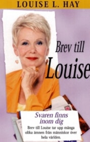 "Hay, Louise ""Brev till Louise : svaren finns inom dig"" INBUNDEN"