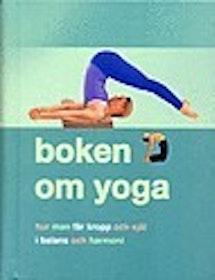 """Brown, Christina """"Boken om yoga - hur man får kropp och själ i balans"""""""