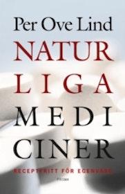 """Lind, Per Ove """"Naturliga mediciner - receptfritt för egenvård"""" INBUNDEN"""
