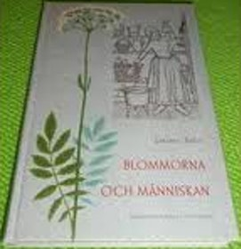 """Bolin, Lorentz """"Blommorna och människan"""""""