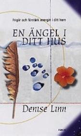 """Linn, Denise """"En ängel i ditt hus : frigör och förstärk energin i ditt hem"""" INBUNDEN"""